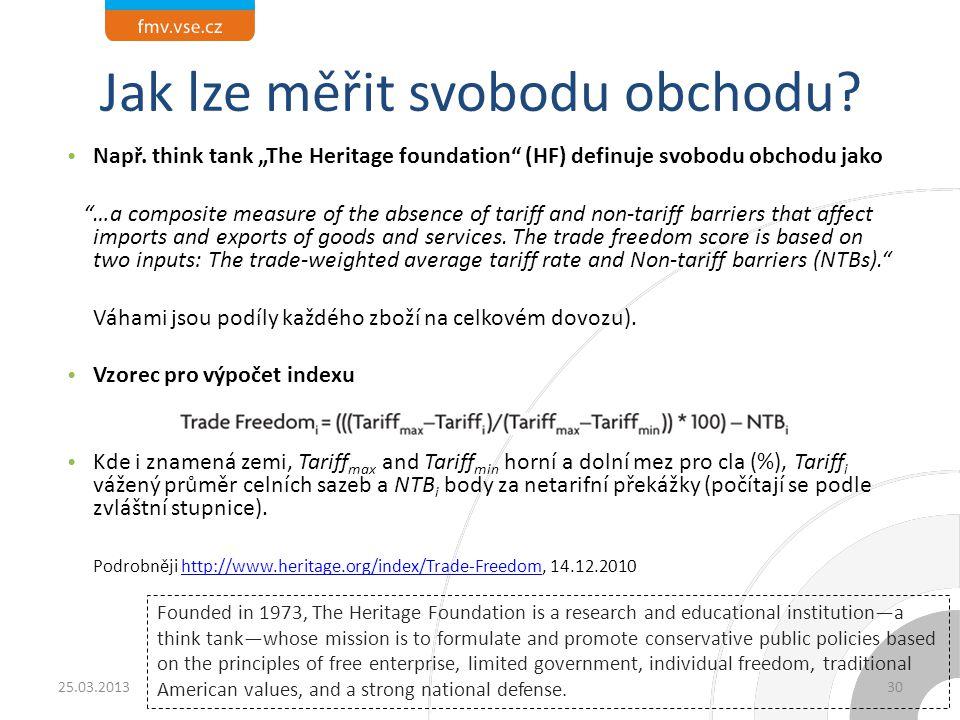 """Jak lze měřit svobodu obchodu? Např. think tank """"The Heritage foundation"""" (HF) definuje svobodu obchodu jako """"…a composite measure of the absence of t"""