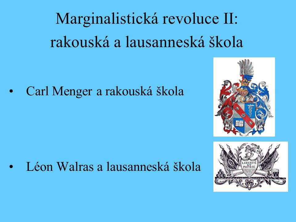 Carl Menger a rakouská škola Léon Walras a lausanneská škola Marginalistická revoluce II: rakouská a lausanneská škola