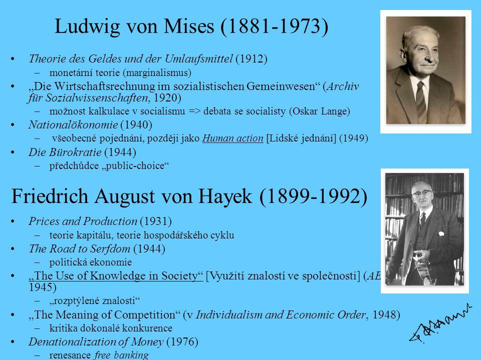 """Ludwig von Mises (1881-1973) Theorie des Geldes und der Umlaufsmittel (1912) –monetární teorie (marginalismus) """"Die Wirtschaftsrechnung im sozialistis"""