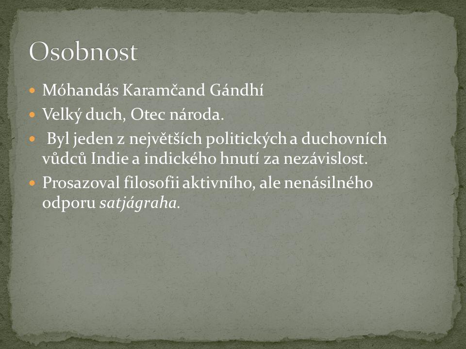 Móhandás Karamčand Gándhí Velký duch, Otec národa.
