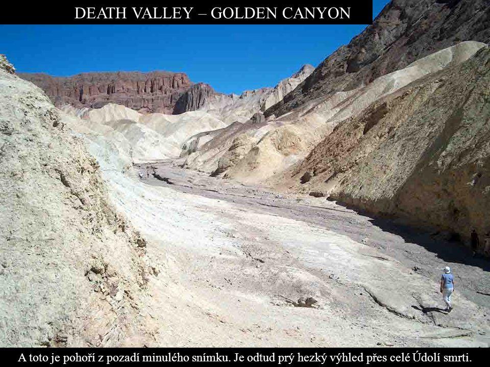 DEATH VALLEY – GOLDEN CANYON A toto je pohoří z pozadí minulého snímku.