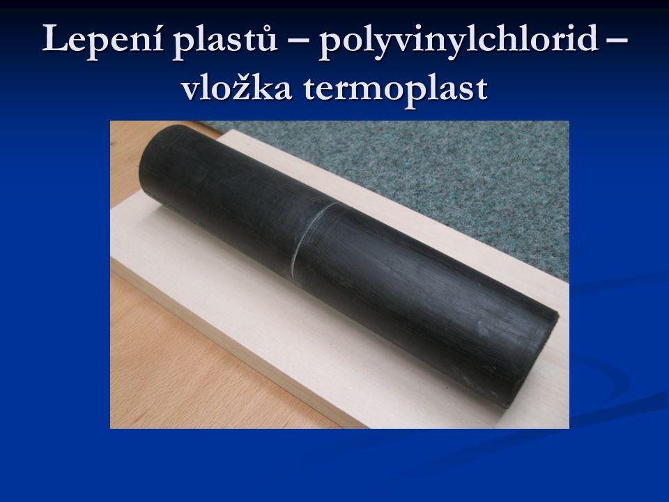 Lepení plastů – polyvinylchlorid – vložka termoplast