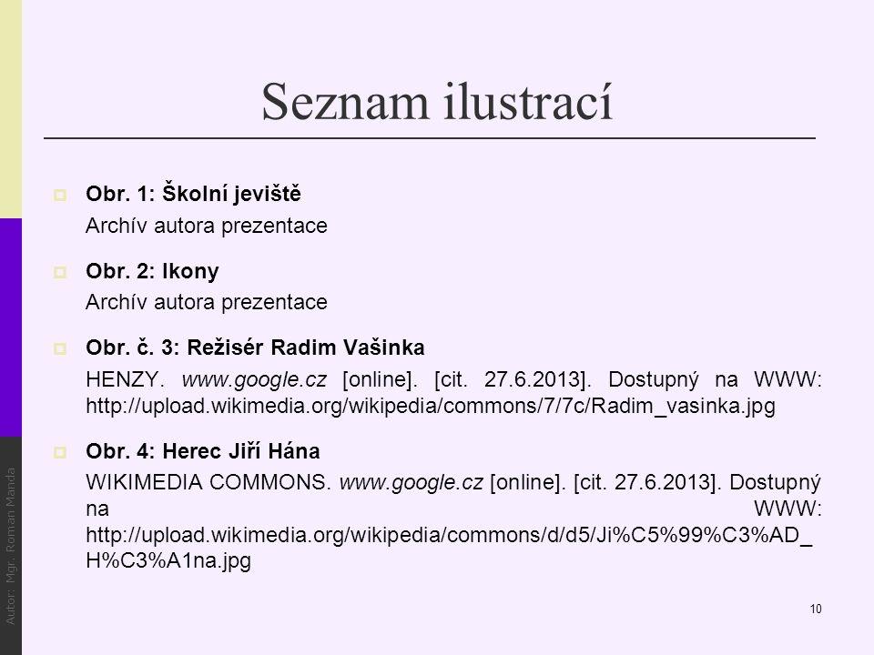 Seznam ilustrací  Obr. 1: Školní jeviště Archív autora prezentace  Obr.