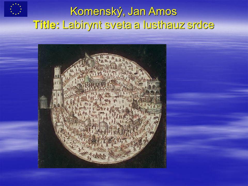 Komenský, Jan Amos Title: Labirynt sveta a lusthauz srdce