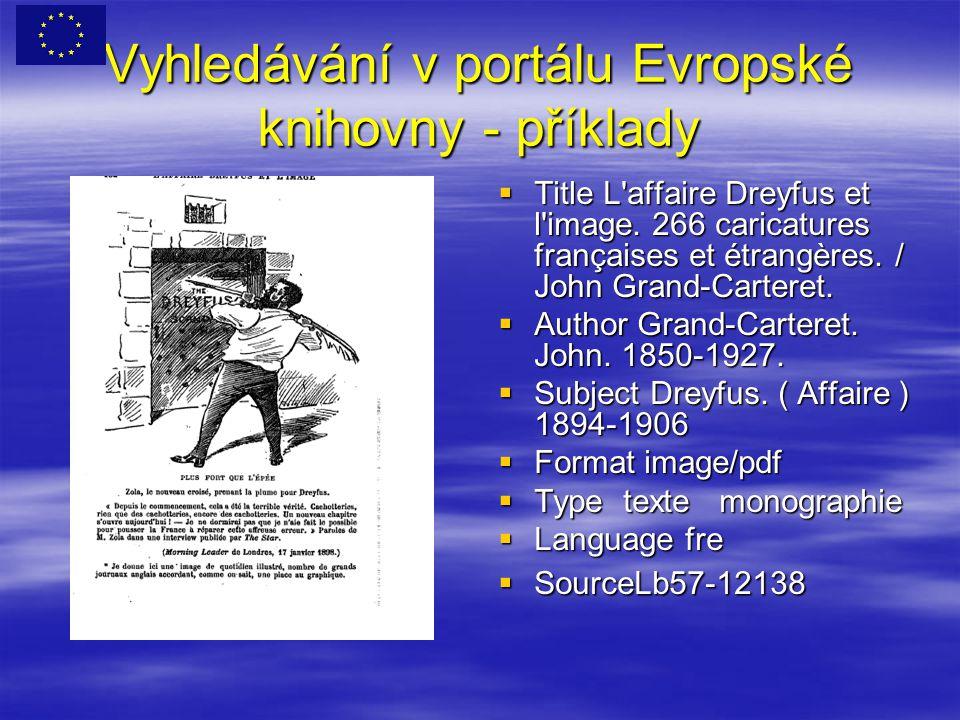 Vyhledávání v portálu Evropské knihovny - příklady  Title L affaire Dreyfus et l image.