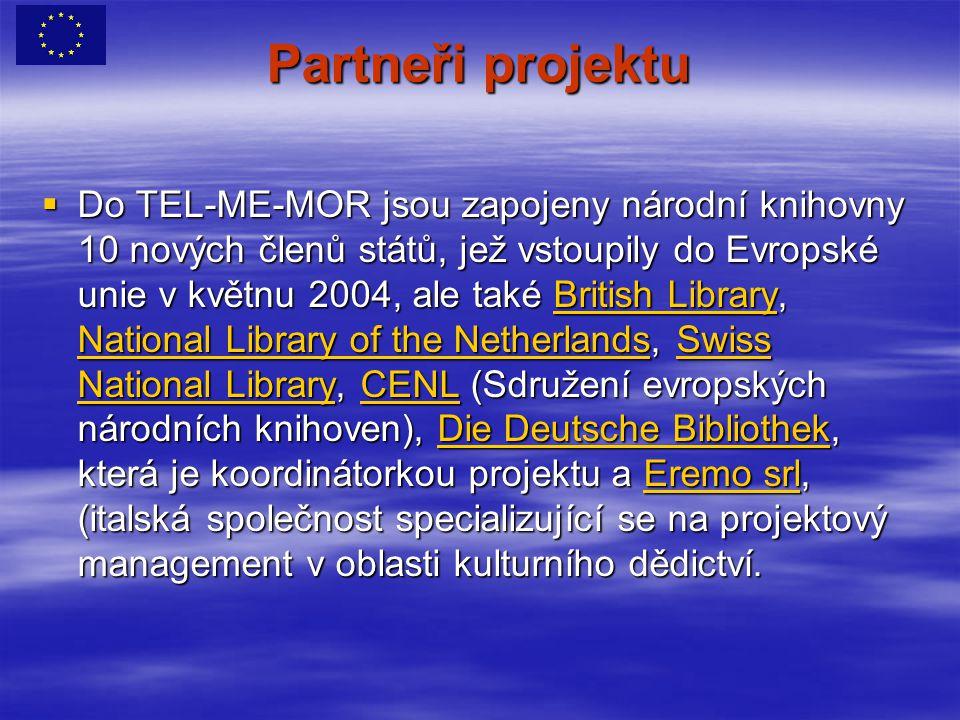 Informace o projektu TEL-ME-MOR  Partneři projektu informují o projektu na svých webových stránkách v jazycích zemí, které se projektu účastní.