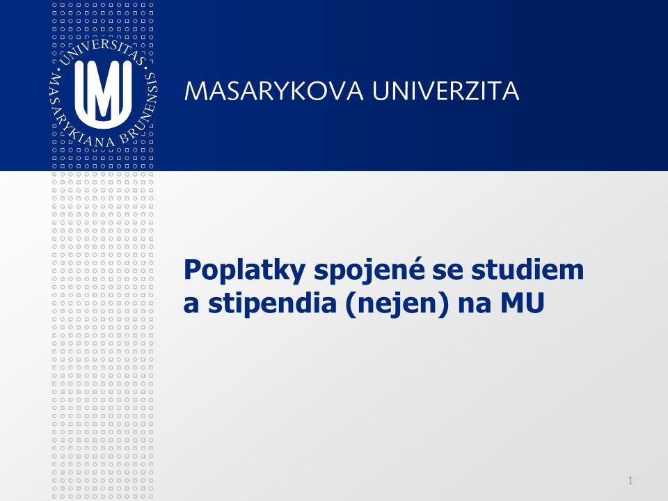 1 Poplatky spojené se studiem a stipendia (nejen) na MU