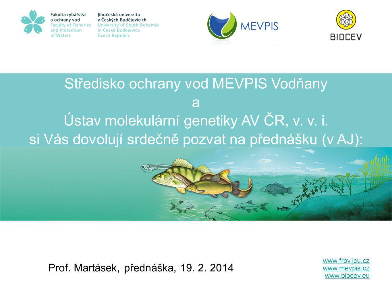 Středisko ochrany vod MEVPIS Vodňany a Ústav molekulární genetiky AV ČR, v.