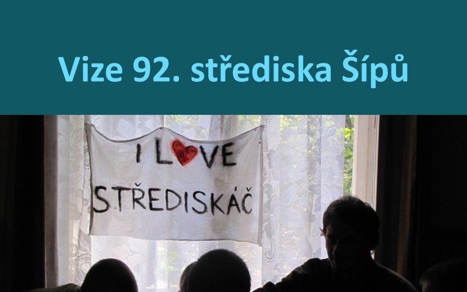 Chceme 92.středisko Šípů takové, pro které nic není problém.