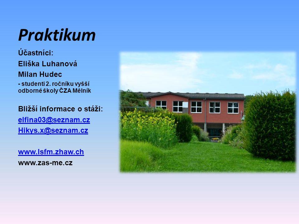 Praktikum Účastníci: Eliška Luhanová Milan Hudec - studenti 2.