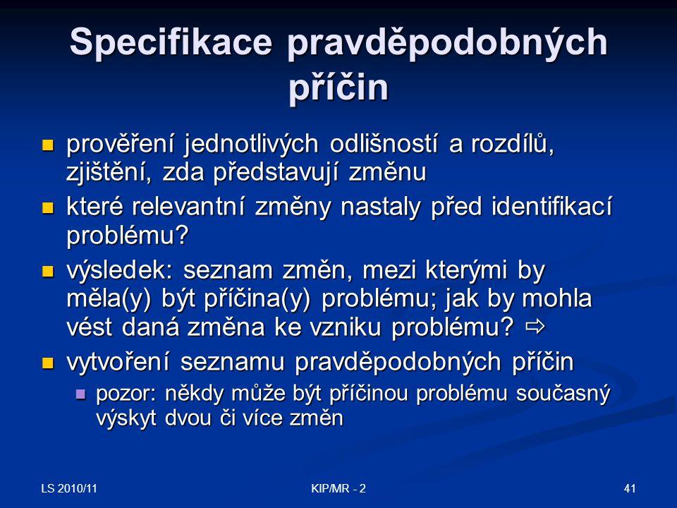 LS 2010/11 41KIP/MR - 2 Specifikace pravděpodobných příčin prověření jednotlivých odlišností a rozdílů, zjištění, zda představují změnu prověření jedn