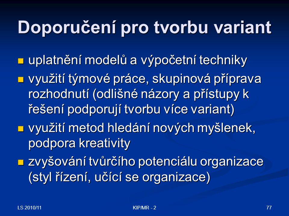 LS 2010/11 77KIP/MR - 2 Doporučení pro tvorbu variant uplatnění modelů a výpočetní techniky uplatnění modelů a výpočetní techniky využití týmové práce
