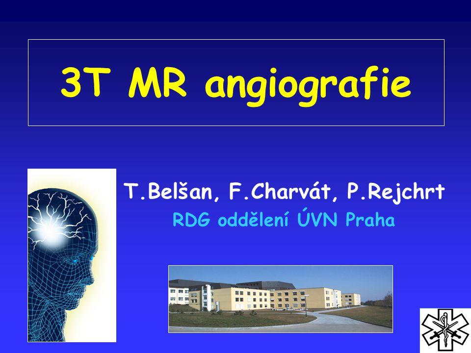3T MR angiografie T.Belšan, F.Charvát, P.Rejchrt RDG oddělení ÚVN Praha