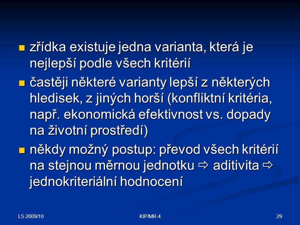 LS 2009/10 29KIP/MR-4 zřídka existuje jedna varianta, která je nejlepší podle všech kritérií zřídka existuje jedna varianta, která je nejlepší podle v