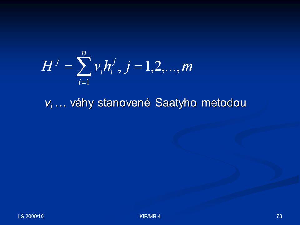 LS 2009/10 73KIP/MR-4 v i … váhy stanovené Saatyho metodou