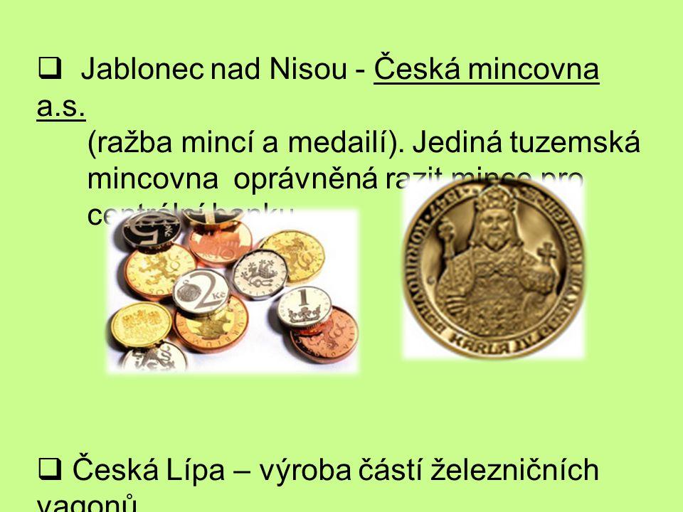  Jablonec nad Nisou - Česká mincovna a.s.(ražba mincí a medailí).
