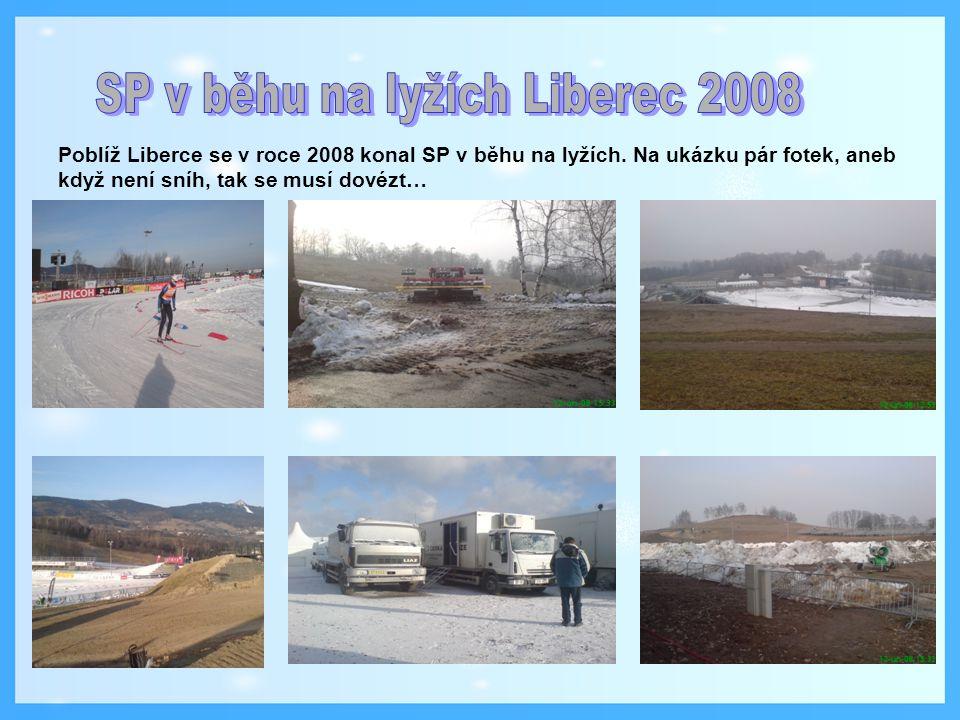 Poblíž Liberce se v roce 2008 konal SP v běhu na lyžích.
