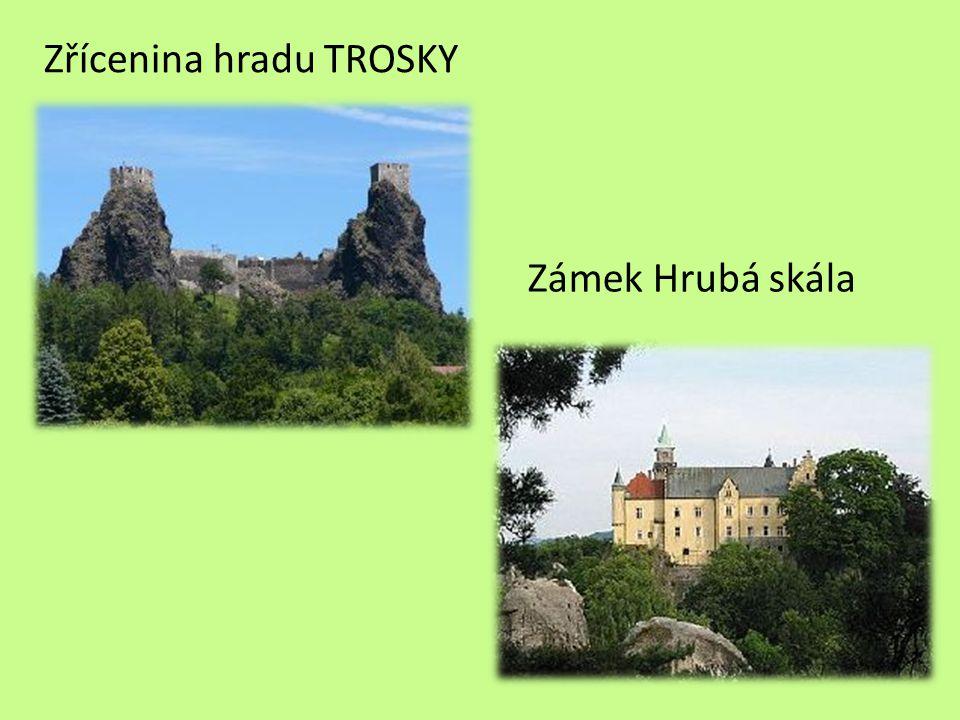Zřícenina hradu TROSKY Zámek Hrubá skála