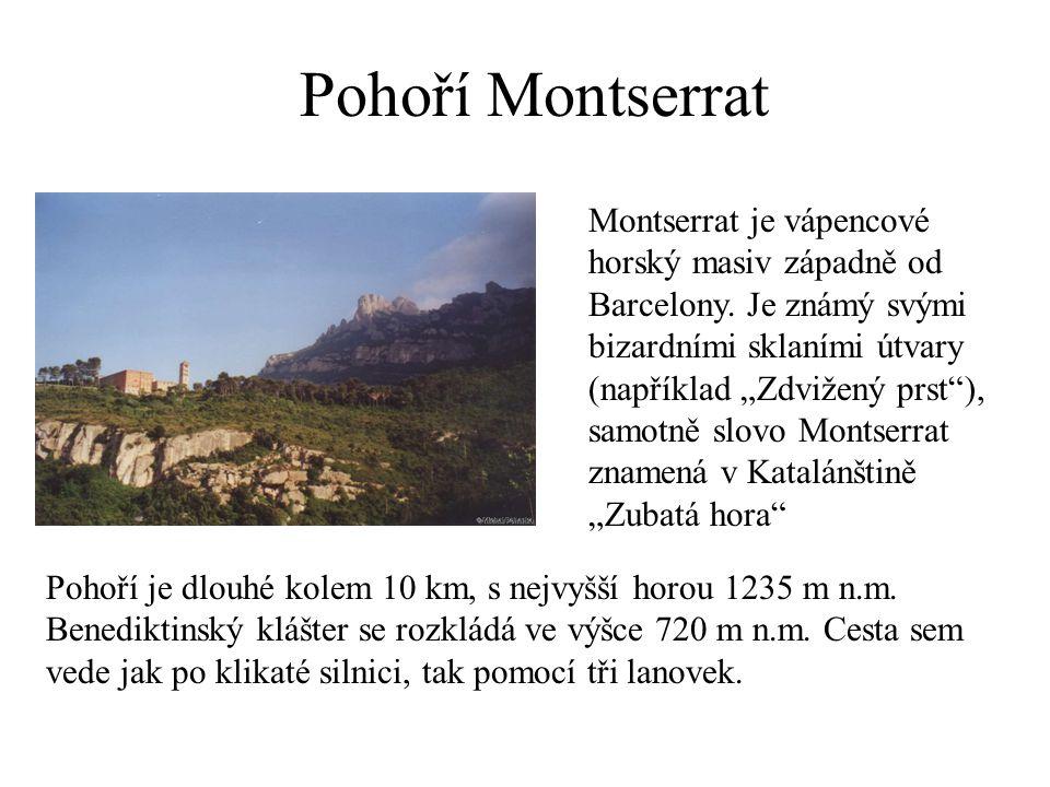 Montserrat je vápencové horský masiv západně od Barcelony.