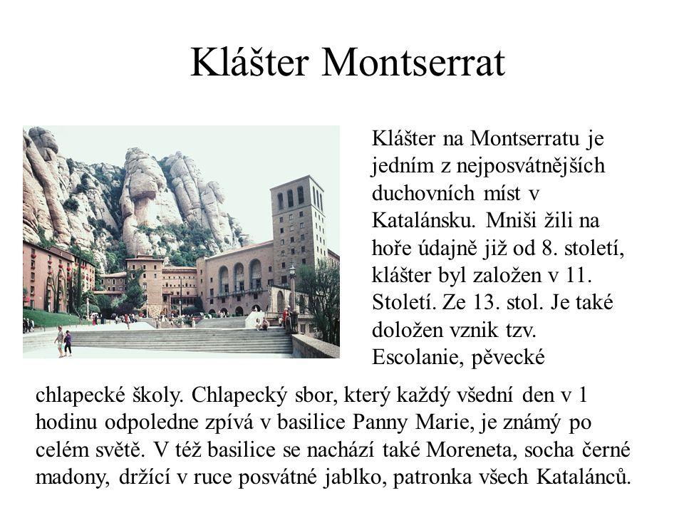 Klášter Montserrat Klášter na Montserratu je jedním z nejposvátnějších duchovních míst v Katalánsku.