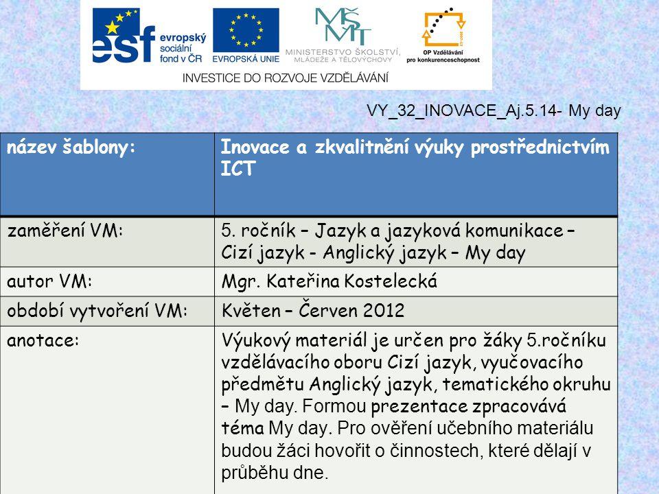 název šablony:Inovace a zkvalitnění výuky prostřednictvím ICT zaměření VM: 5.