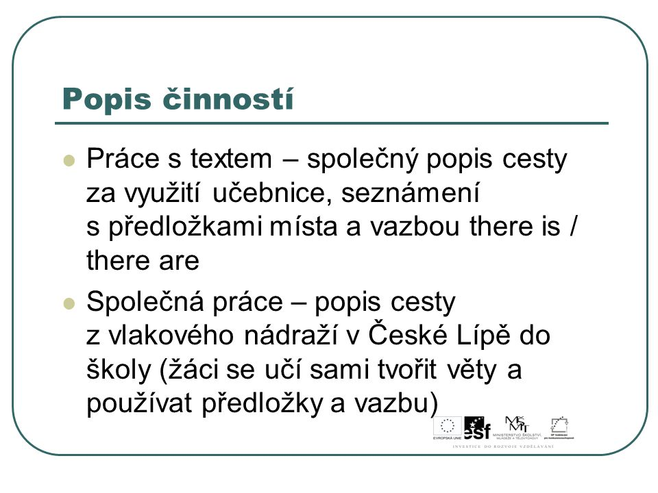 Výuka - vazba there is/ there are - práce s mapou