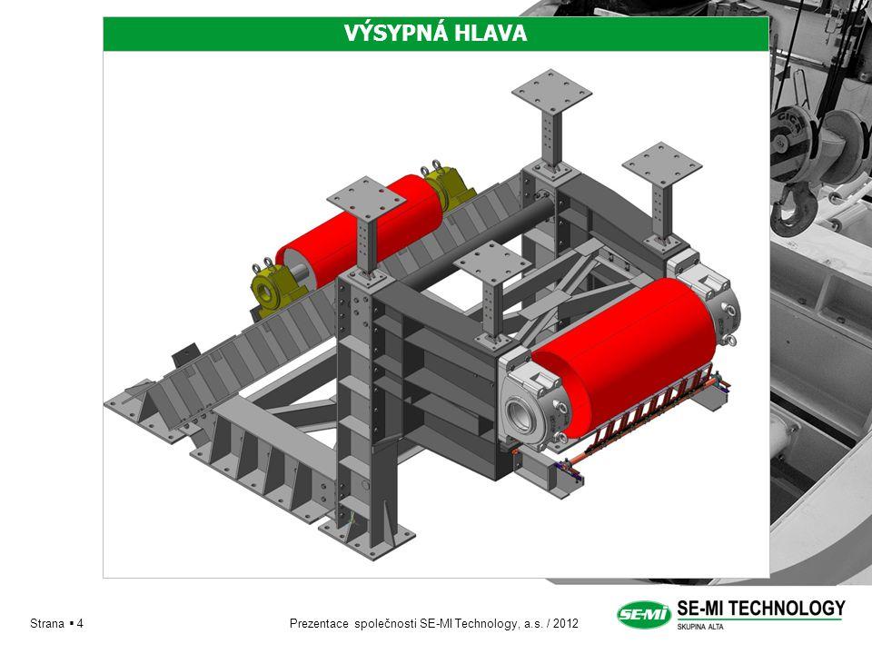 Prezentace společnosti SE-MI Technology, a.s. / 2012Strana  5 POMOCNÝ RÁM S BUBNEM
