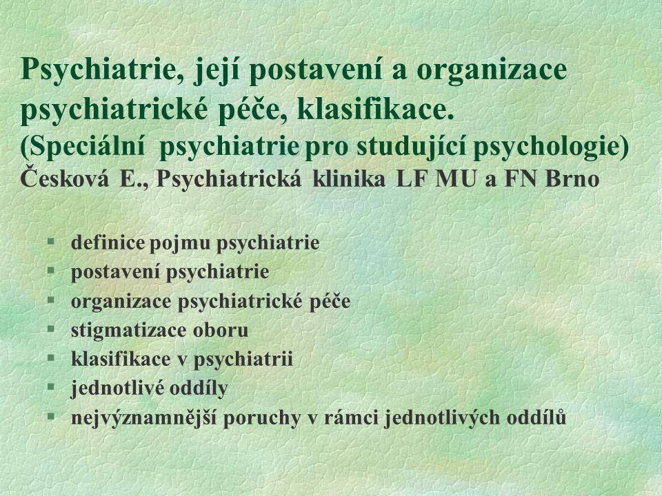 Psychiatrie, její postavení a organizace psychiatrické péče, klasifikace.
