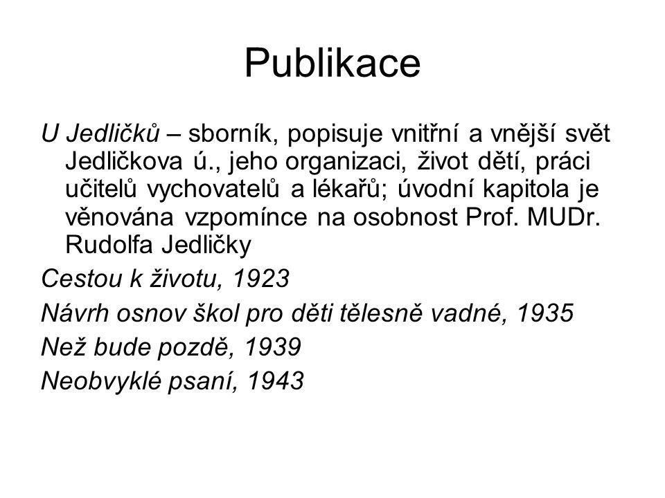 Publikace U Jedličků – sborník, popisuje vnitřní a vnější svět Jedličkova ú., jeho organizaci, život dětí, práci učitelů vychovatelů a lékařů; úvodní