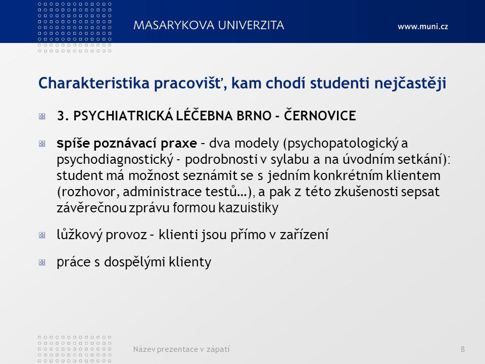 Název prezentace v zápatí8 Charakteristika pracovišť, kam chodí studenti nejčastěji 3.