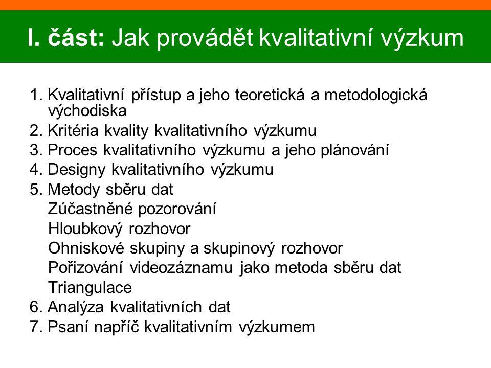 1.Kvalitativní přístup a jeho teoretická a metodologická východiska 2.