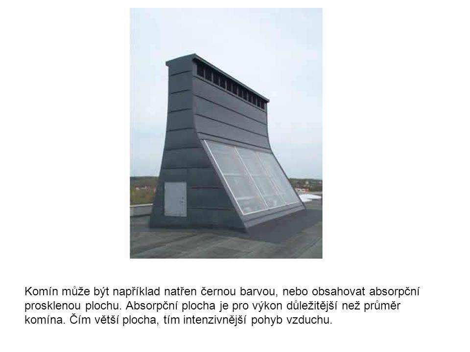 Komín může být například natřen černou barvou, nebo obsahovat absorpční prosklenou plochu. Absorpční plocha je pro výkon důležitější než průměr komína
