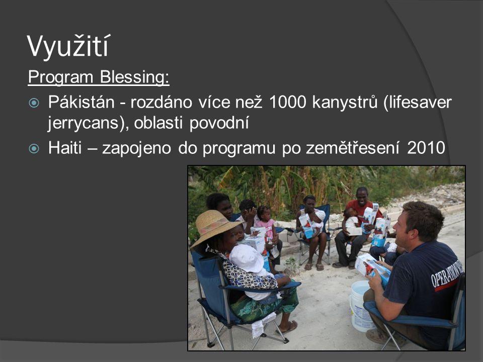 Využití Program Blessing:  Pákistán - rozdáno více než 1000 kanystrů (lifesaver jerrycans), oblasti povodní  Haiti – zapojeno do programu po zemětře