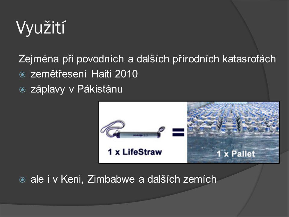 Využití Zejména při povodních a dalších přírodních katasrofách  zemětřesení Haiti 2010  záplavy v Pákistánu  ale i v Keni, Zimbabwe a dalších zemíc