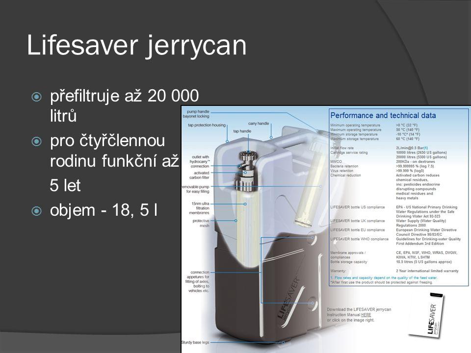 Lifesaver jerrycan  přefiltruje až 20 000 litrů  pro čtyřčlennou rodinu funkční až 5 let  objem - 18, 5 l