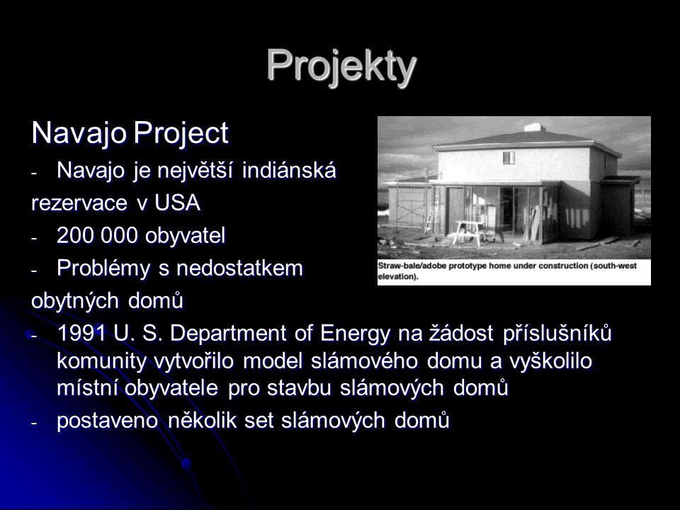 Projekty Navajo Project - Navajo je největší indiánská rezervace v USA - 200 000 obyvatel - Problémy s nedostatkem obytných domů - 1991 U.