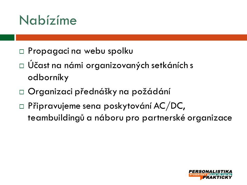 Nabízíme  Propagaci na webu spolku  Účast na námi organizovaných setkáních s odborníky  Organizaci přednášky na požádání  Připravujeme sena poskyt
