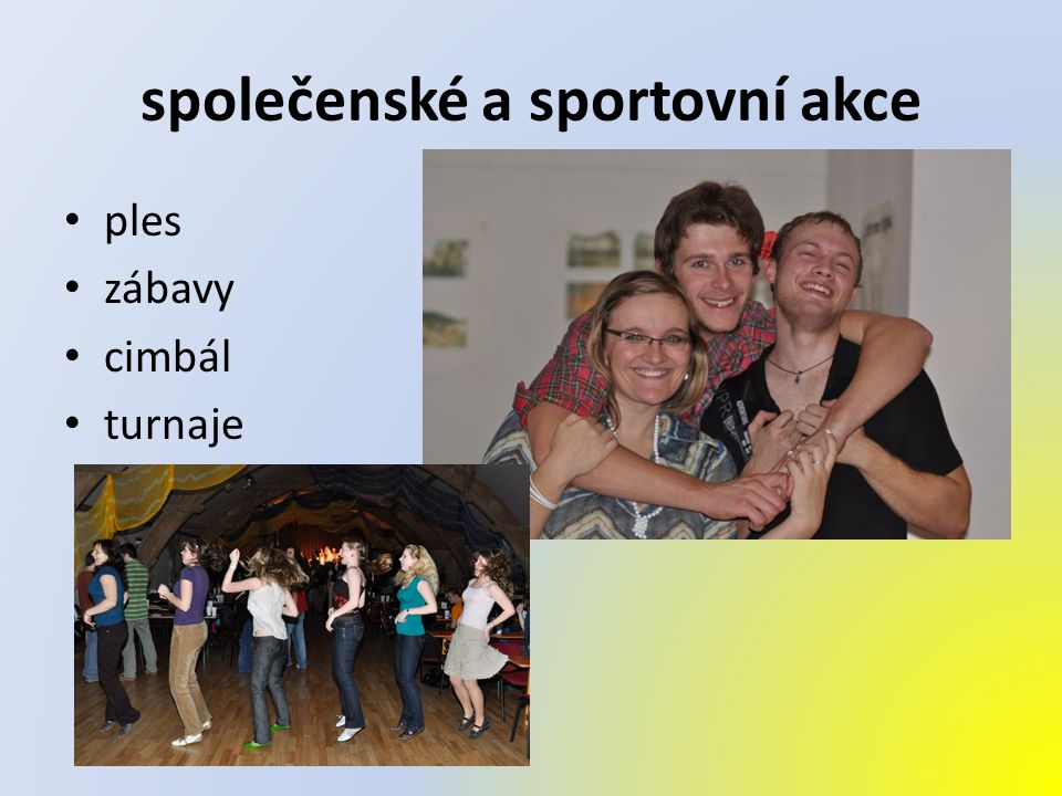 společenské a sportovní akce ples zábavy cimbál turnaje