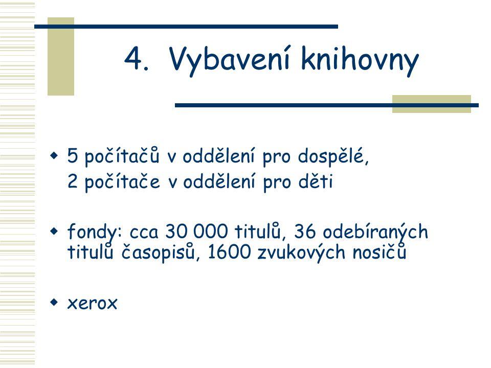 3. Základní parametry  2 podlaží  630 m 2  5 celků: půjčovna pro dospělé půjčovna pro děti studovna informační koutek zázemí a sklady