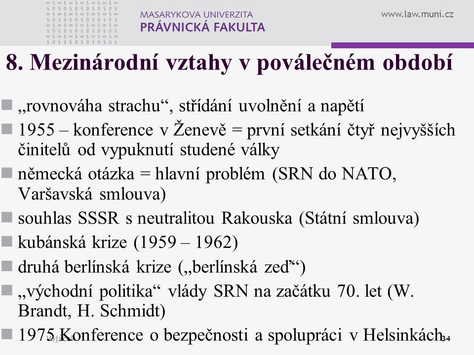 """www.law.muni.cz Vojáček34 8. Mezinárodní vztahy v poválečném období """"rovnováha strachu"""", střídání uvolnění a napětí 1955 – konference v Ženevě = první"""