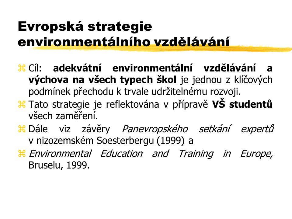 Evropská strategie environmentálního vzdělávání zCíl: adekvátní environmentální vzdělávání a výchova na všech typech škol je jednou z klíčových podmínek přechodu k trvale udržitelnému rozvoji.