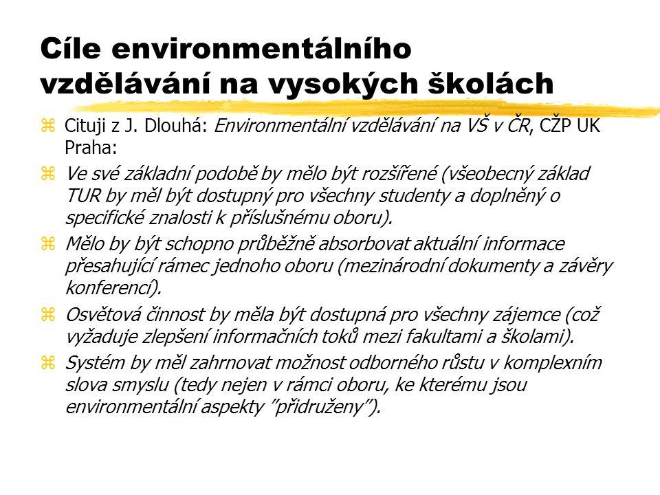 Cíle environmentálního vzdělávání na vysokých školách zCituji z J.