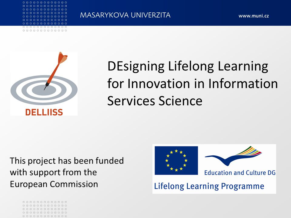DEsigning Lifelong Learning for Innovation in Information Services Science This project has been funded with support from the European Commission