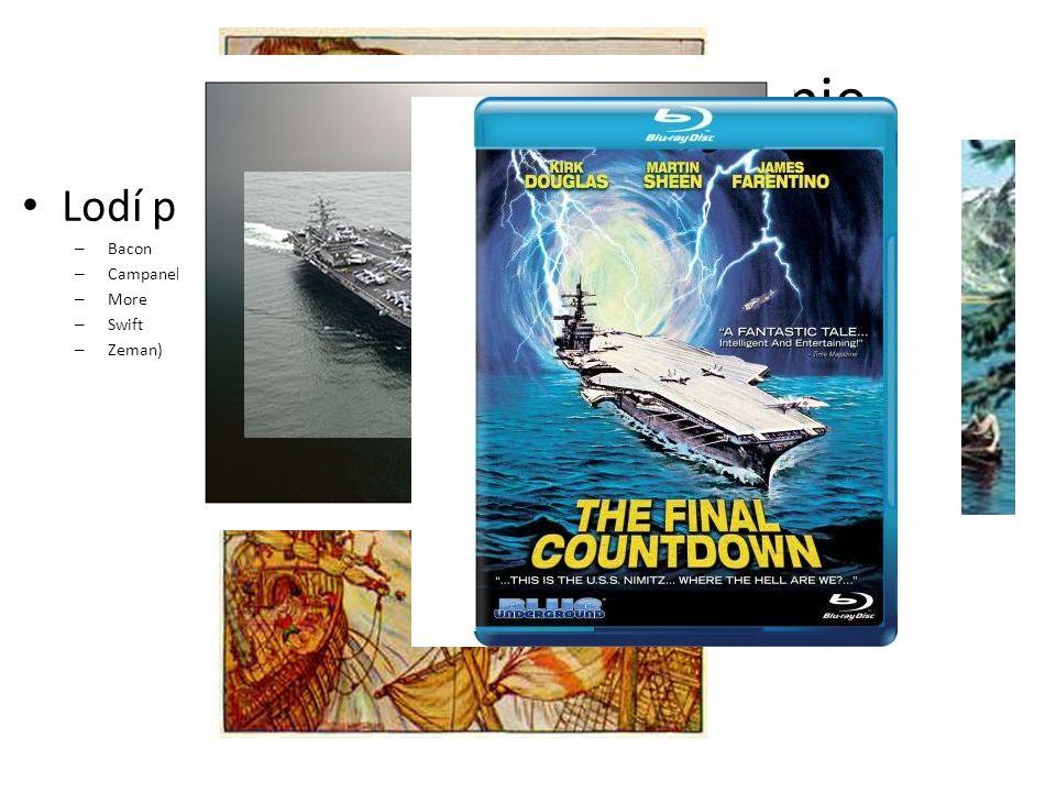 Proč a jak v historii utopie Lodí po moři – Bacon – Campanella – More – Swift – Zeman)
