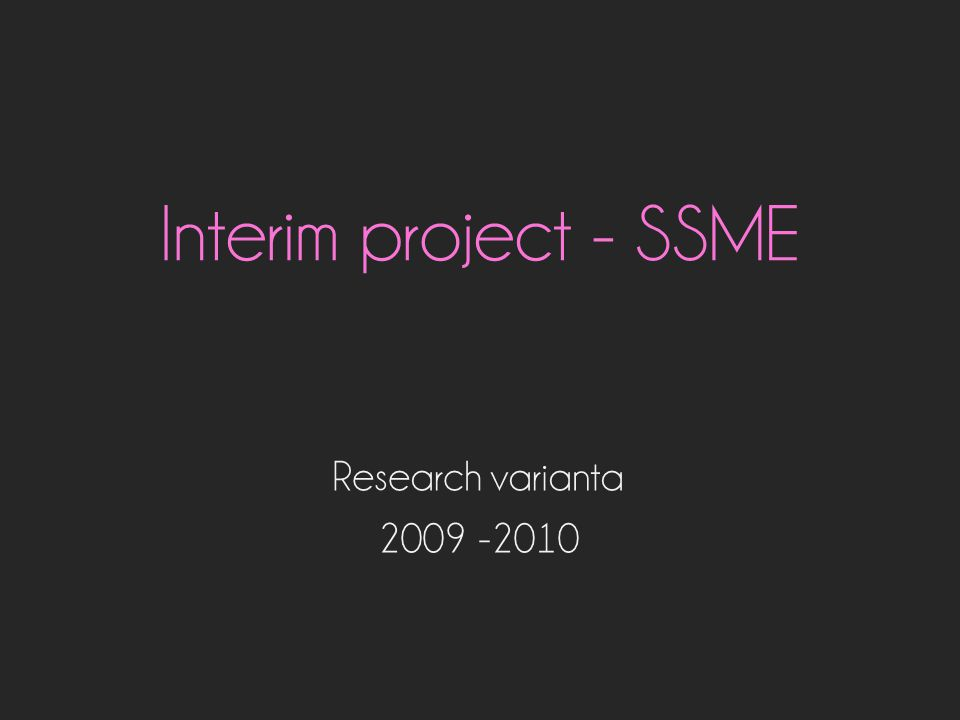 Interim project - SSME Research varianta 2009 -2010