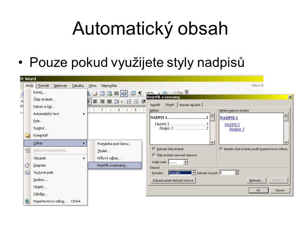 Automatický obsah Pouze pokud využijete styly nadpisů