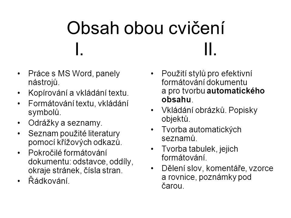 Obsah obou cvičení I.II. Práce s MS Word, panely nástrojů.