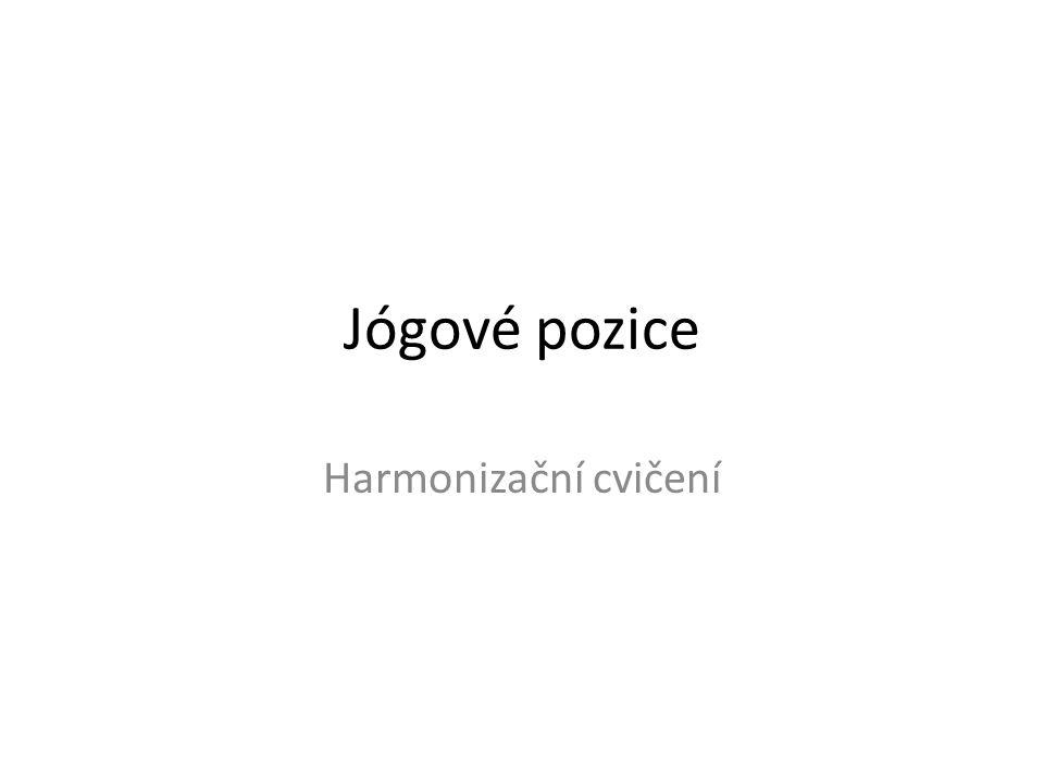 Jógové pozice Harmonizační cvičení