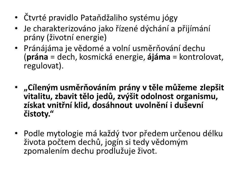 Čtvrté pravidlo Pataňdžaliho systému jógy Je charakterizováno jako řízené dýchání a přijímání prány (životní energie) Pránájáma je vědomé a volní usmě