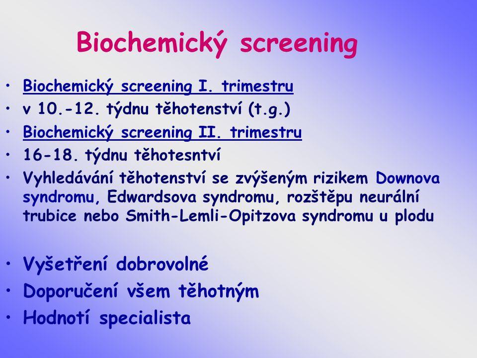 Biochemický screening Biochemický screening I.trimestru v 10.-12.